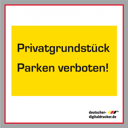 Parken verboten! Verkehrsschild / Verkehrszeichen, Privatgrundstück, Parkverbotsschild bestellen